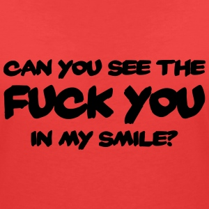 Can you see the FUCK YOU in my smile? T-shirts - T-shirt med v-ringning dam