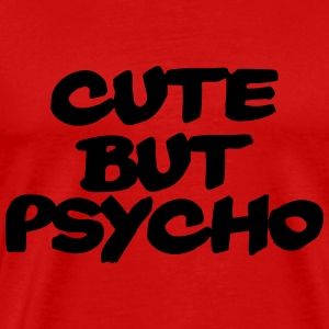 Cute but Psycho Tee shirts - T-shirt Premium Homme