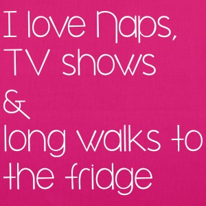 naps, tv shows and long walsk tot the fridge Bags & Backpacks - EarthPositive Tote Bag