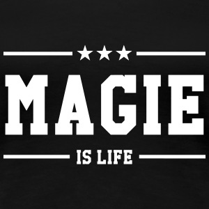 Magie is life T-shirts - Dame premium T-shirt