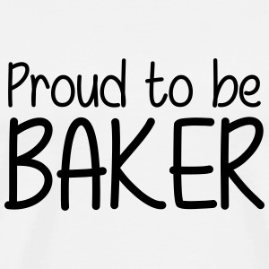 Proud to be Baker T-shirts - Mannen Premium T-shirt