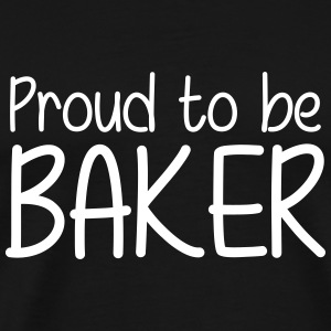 Proud to be Baker T-Shirts - Men's Premium T-Shirt