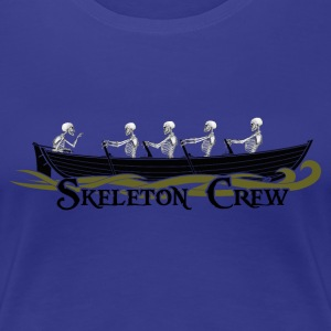 Skeleton Crew - Women's Premium T-Shirt