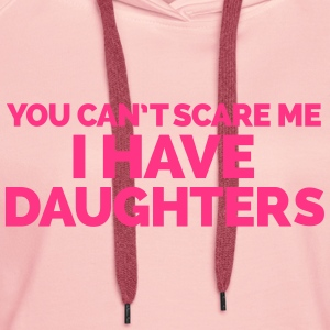I Have Daughters Hoodies & Sweatshirts - Women's Premium Hoodie