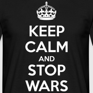 Keep Calm and Stop Wars (dark) T-Shirts - Men's T-Shirt