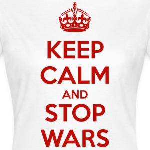Keep Calm and Stop Wars Tee shirts - T-shirt Femme
