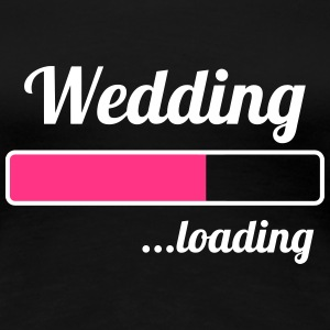 Wedding ...loading T-shirts - Dame premium T-shirt