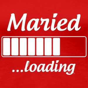 Maried ...loading - Wedding T-Shirts - Women's Premium T-Shirt