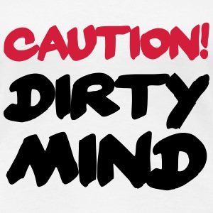 Caution! DIrty Mind! T-Shirts - Frauen Premium T-Shirt
