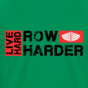 Live Hard Row Harder - Men's Premium T-Shirt