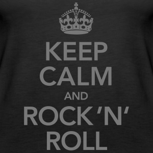 Keep Calm And Rock 'N' Roll Tops - Frauen Premium Tank Top
