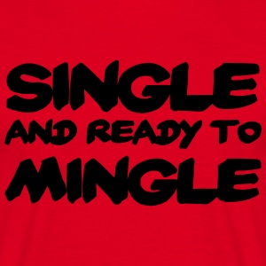 Single and ready to mingle T-shirts - T-shirt herr