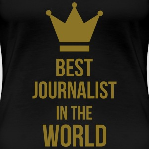 Best Journalist in the world T-shirts - Dame premium T-shirt