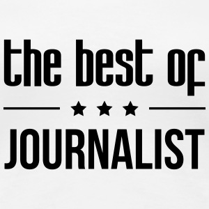 the best of Journalist T-shirts - Dame premium T-shirt
