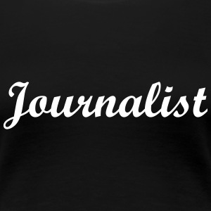 Journalist T-Shirts - Women's Premium T-Shirt