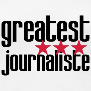 Greatest Journaliste Tee shirts - T-shirt Premium Femme