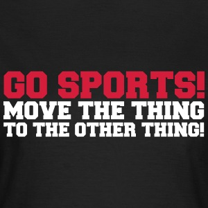 Go Sports! T-Shirts - Women's T-Shirt