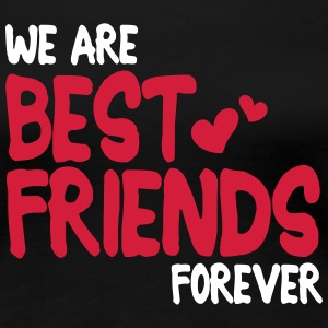 we are best friends forever i 2c Koszulki - Koszulka damska Premium