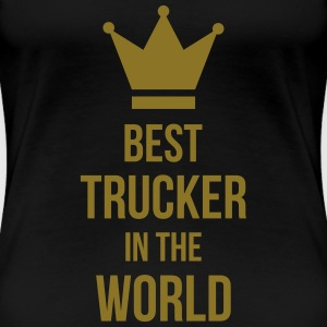 Best Trucker in the World T-Shirts - Women's Premium T-Shirt