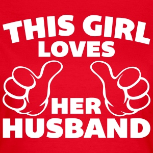 This Girl Loves Husband  T-Shirts - Women's T-Shirt