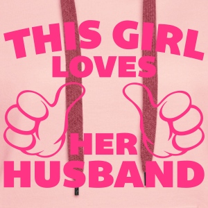 This Girl Loves Husband  Pullover & Hoodies - Frauen Premium Hoodie