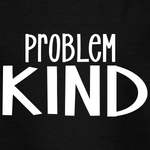 Pro Problem-Kind - Teenager T-Shirt