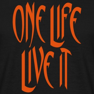 ONE LIFE LIFE IT Statement Motto T-Shirts - Männer T-Shirt