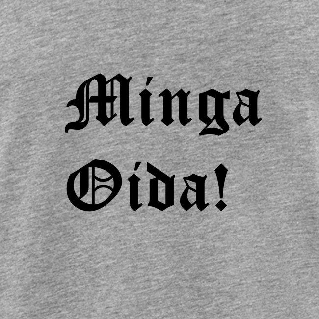 Minga Oida - Druck Vorne