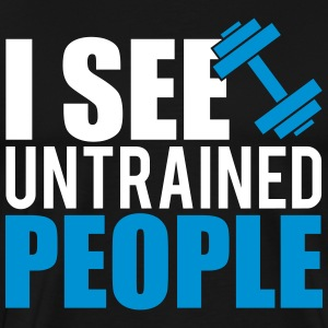 I see untrained people T-Shirts - Männer Premium T-Shirt