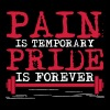 Pain is temporary, pride is forever Magliette - Maglietta Premium da uomo