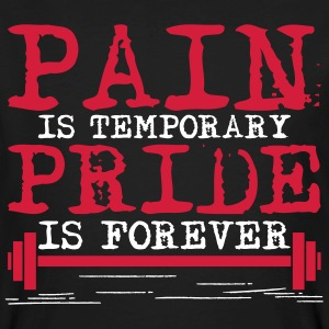 Pain is temporary, pride is forever T-Shirts - Männer Bio-T-Shirt