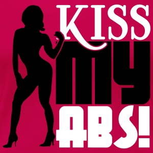 Kiss my abs T-Shirts - Frauen Premium T-Shirt