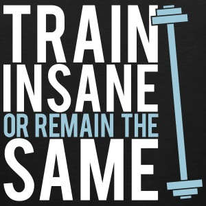 Train insane or remain the same Tanktops - Mannen Premium tank top
