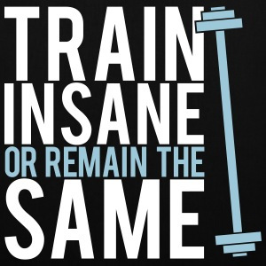 Train insane or remain the same Bolsas y mochilas - Bolsa de tela