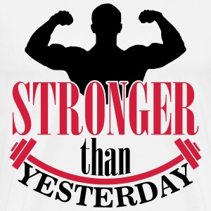 Stronger than yesterday T-shirts - Mannen Premium T-shirt