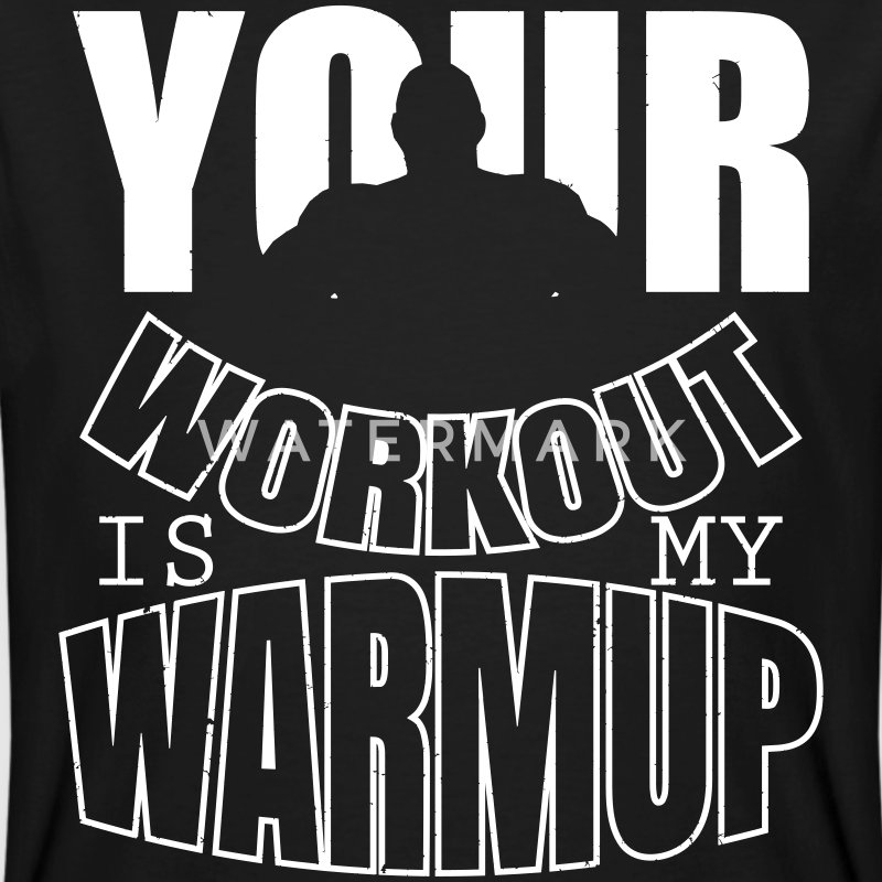 Your workout is my warmup - Bodybuiling T-shirts - Mannen Bio-T-shirt