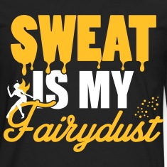 Sweat is my fairydust Long sleeve shirts