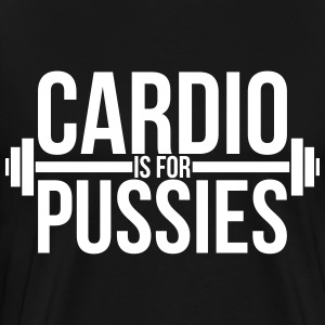 Cardio is for pussies T-shirts - Mannen Premium T-shirt