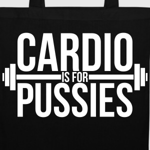 Cardio is for pussies Sacs et sacs à dos - Tote Bag