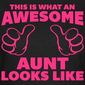 Awesome Aunt Looks Like T-Shirts - Frauen T-Shirt