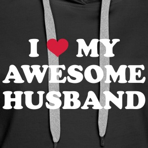 I Love My Husband  Pullover & Hoodies - Frauen Premium Hoodie