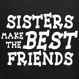 sisters make the best friends Tops - Frauen Tank Top von Bella