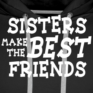 sisters make the best friends Sweaters - Mannen Premium hoodie
