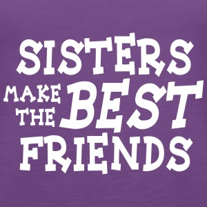 sisters make the best friends 2c Tops - Frauen Premium Tank Top