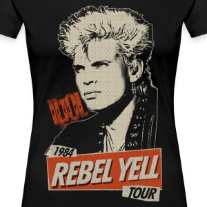 Rebel Yell Billy Idol - T-shirt Premium Femme