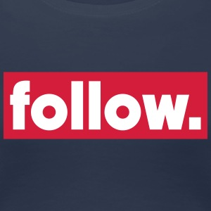 follow T-Shirts - Frauen Premium T-Shirt