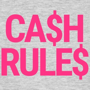 CA$H RULE$ T-Shirts - Men's T-Shirt