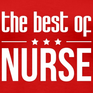 the best of Nurse T-shirts - Dame premium T-shirt