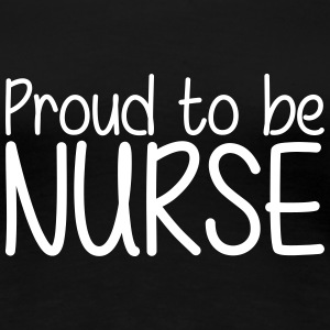 Proud to be Nurse T-shirts - Dame premium T-shirt