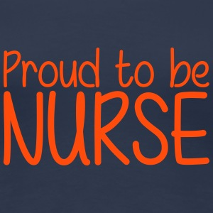 Proud to be Nurse T-skjorter - Premium T-skjorte for kvinner